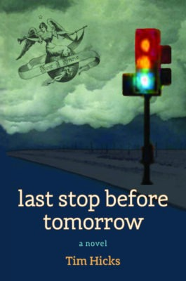 Cover of Last Stop Before Tomorrow, a novel by Tim Hicks