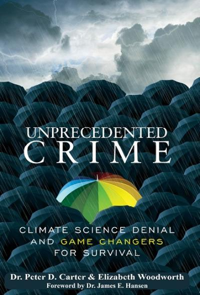 Cover image for Unprecedented Crime by Peter D. Carter & Elizabeth Woodworth | Clarity Press