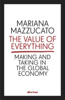 Cover image for The Value of Everything | Penguin Books Limited, 2018