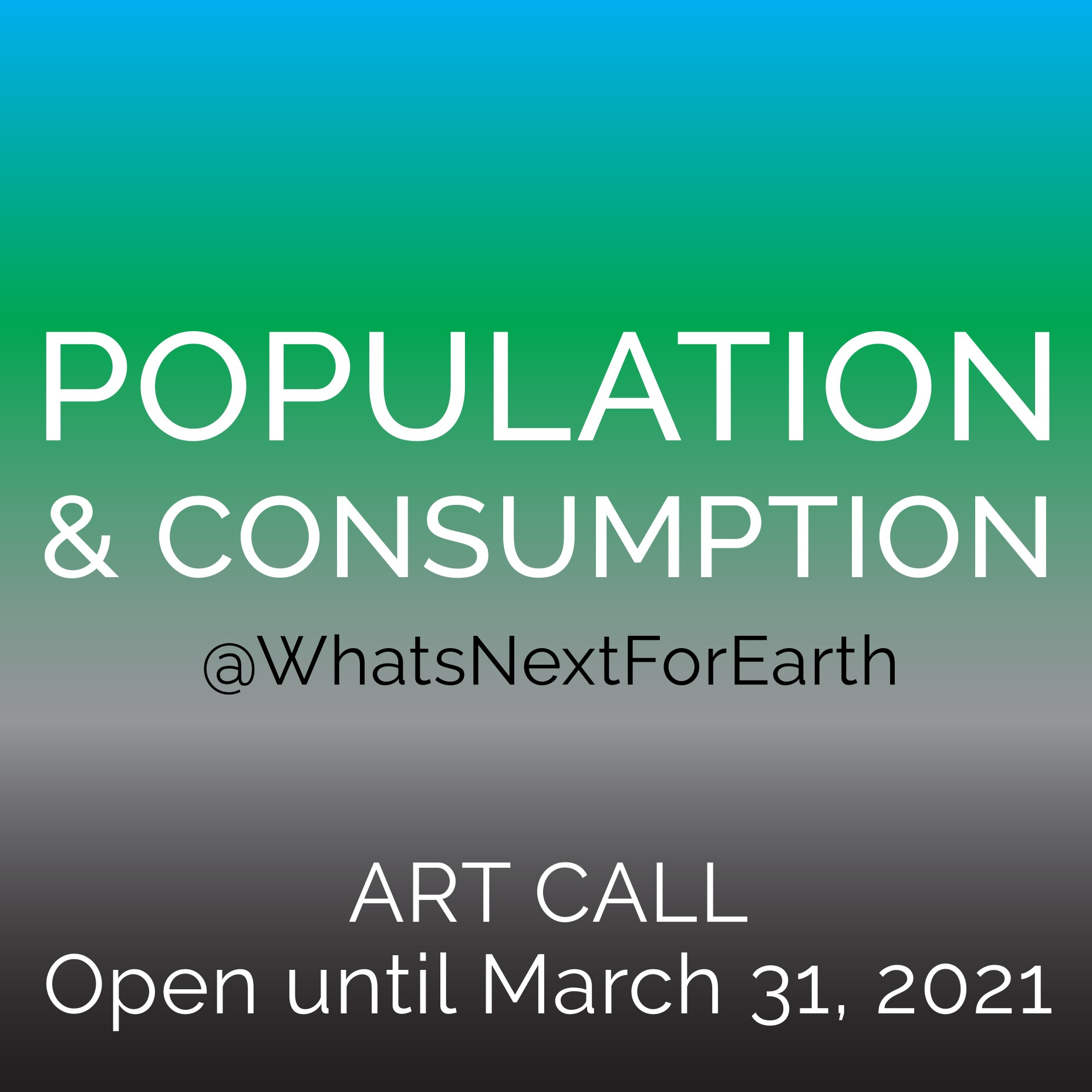 What's Next for Earth - Population and Consumption Art Call